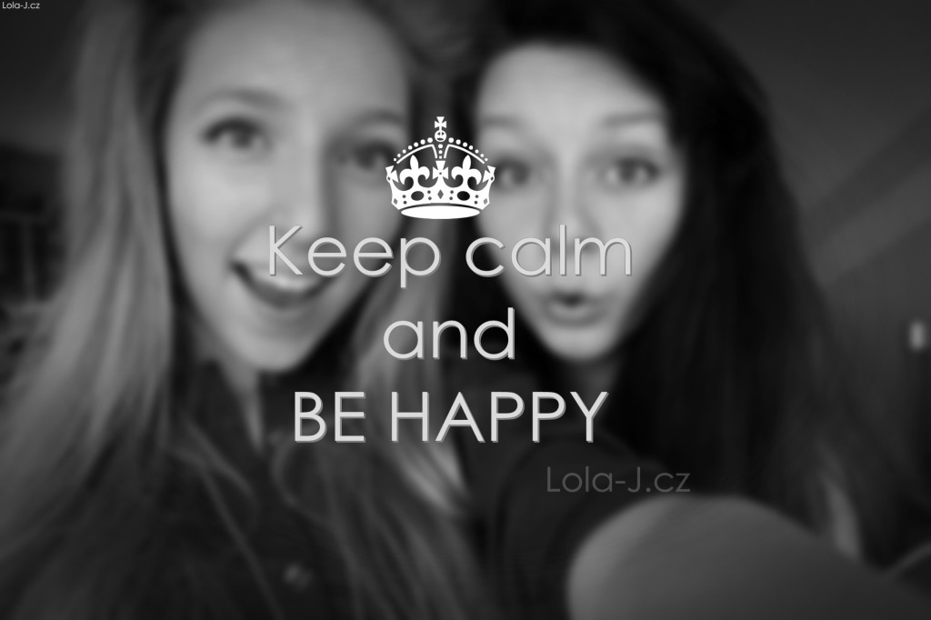keep calm, and be happy, girls, photo, friends, blogger, blog, black and white, sisters, soul, blonde, brunette